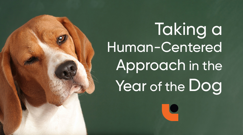 Taking a Human-Centered Approach in the Year of the Dog